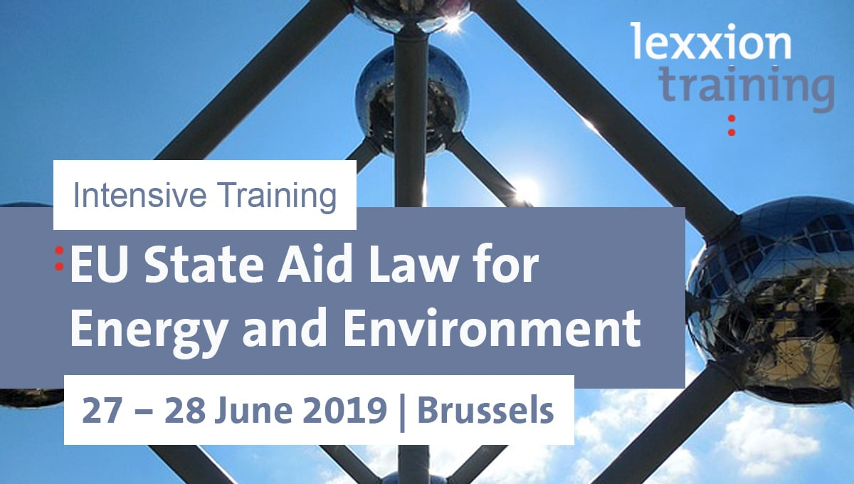 EU State aid Law for Energy and Environment, 27-28 June 2019, Brussels, Intensive Training